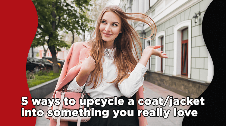 FashionTrends.Blog_.5-ways-to-upcycle-a-coat-jacket-into-something-you-really-love